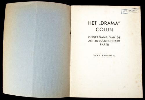 "(NSB). E. Roskam - Het ""drama"" Colijn: ondergang van de Anti-Revolutionnaire Partij (1936)"