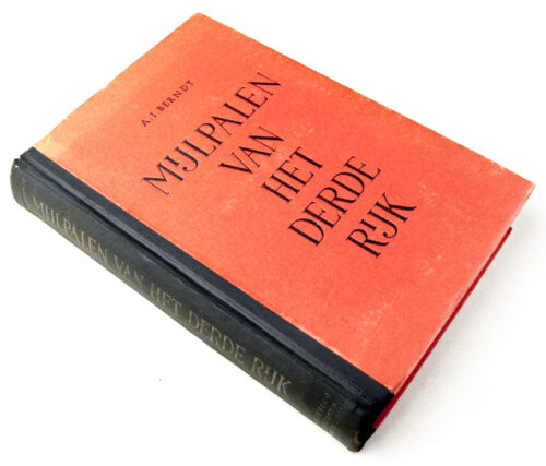 (NSB) A.I. Berndt - Mijlpalen van het Derde Rijk een beschrijving van belevenissen uit groote dagen (1943)