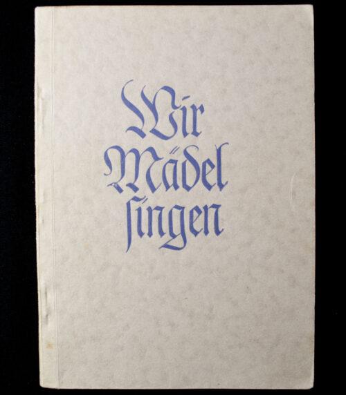 (Book) Wir Mädel Singen (Liederbuch des Bundes Deutscher Mädel)