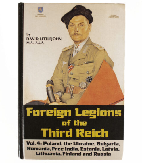 (Book) D. Littlejohn, Foreign Legions of the Third Reich. Vol.4 Poland, The Ukraine, Bulgaria, Romania, Free India, Estonia, Latvia, Lithuania, Finland and Russia
