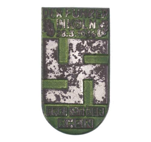Der Führer in Köln 28.3.1936 Frei ist der Rhein abzeichen