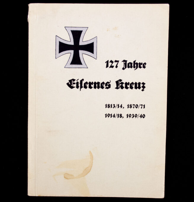 (Book) 127 Jahre Eisernes Kreuz 181314 , 187071 , 191418, 193940 (1940)